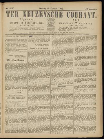Ter Neuzensche Courant. Algemeen Nieuws- en Advertentieblad voor Zeeuwsch-Vlaanderen / Neuzensche Courant ... (idem) / (Algemeen) nieuws en advertentieblad voor Zeeuwsch-Vlaanderen 1902-02-18