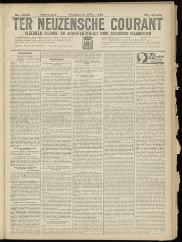 Ter Neuzensche Courant. Algemeen Nieuws- en Advertentieblad voor Zeeuwsch-Vlaanderen / Neuzensche Courant ... (idem) / (Algemeen) nieuws en advertentieblad voor Zeeuwsch-Vlaanderen 1940-04-12