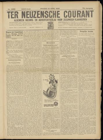 Ter Neuzensche Courant. Algemeen Nieuws- en Advertentieblad voor Zeeuwsch-Vlaanderen / Neuzensche Courant ... (idem) / (Algemeen) nieuws en advertentieblad voor Zeeuwsch-Vlaanderen 1935-04-19