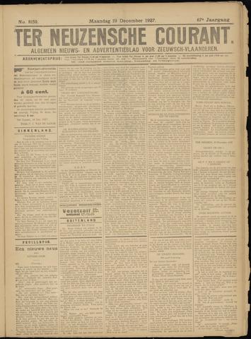 Ter Neuzensche Courant. Algemeen Nieuws- en Advertentieblad voor Zeeuwsch-Vlaanderen / Neuzensche Courant ... (idem) / (Algemeen) nieuws en advertentieblad voor Zeeuwsch-Vlaanderen 1927-12-19