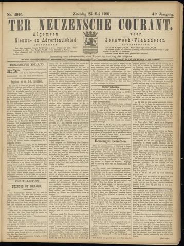 Ter Neuzensche Courant. Algemeen Nieuws- en Advertentieblad voor Zeeuwsch-Vlaanderen / Neuzensche Courant ... (idem) / (Algemeen) nieuws en advertentieblad voor Zeeuwsch-Vlaanderen 1901-05-25