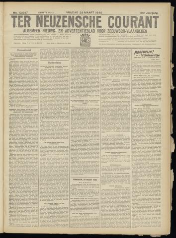 Ter Neuzensche Courant. Algemeen Nieuws- en Advertentieblad voor Zeeuwsch-Vlaanderen / Neuzensche Courant ... (idem) / (Algemeen) nieuws en advertentieblad voor Zeeuwsch-Vlaanderen 1940-03-29