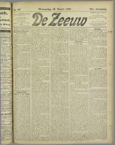 De Zeeuw. Christelijk-historisch nieuwsblad voor Zeeland 1921-03-16