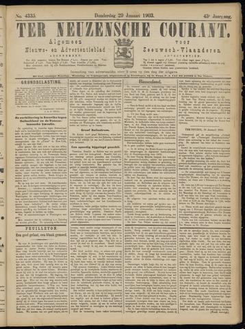 Ter Neuzensche Courant. Algemeen Nieuws- en Advertentieblad voor Zeeuwsch-Vlaanderen / Neuzensche Courant ... (idem) / (Algemeen) nieuws en advertentieblad voor Zeeuwsch-Vlaanderen 1903-01-29