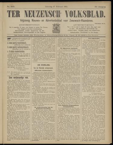 Ter Neuzensch Volksblad. Vrijzinnig nieuws- en advertentieblad voor Zeeuwsch- Vlaanderen / Zeeuwsch Nieuwsblad. Nieuws- en advertentieblad voor Zeeland 1915-02-27