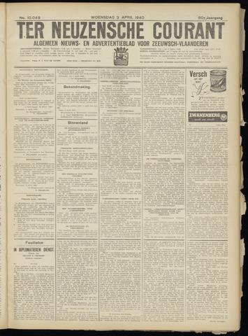 Ter Neuzensche Courant. Algemeen Nieuws- en Advertentieblad voor Zeeuwsch-Vlaanderen / Neuzensche Courant ... (idem) / (Algemeen) nieuws en advertentieblad voor Zeeuwsch-Vlaanderen 1940-04-03