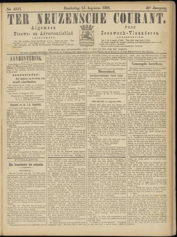 Ter Neuzensche Courant. Algemeen Nieuws- en Advertentieblad voor Zeeuwsch-Vlaanderen / Neuzensche Courant ... (idem) / (Algemeen) nieuws en advertentieblad voor Zeeuwsch-Vlaanderen 1901-08-15