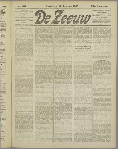 De Zeeuw. Christelijk-historisch nieuwsblad voor Zeeland 1915-01-16