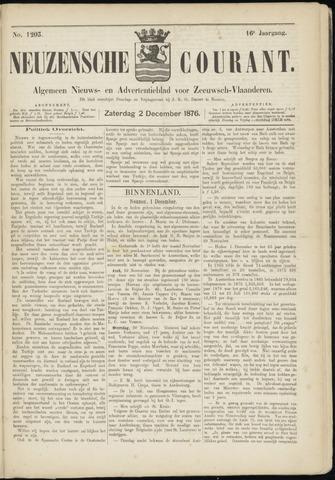 Ter Neuzensche Courant. Algemeen Nieuws- en Advertentieblad voor Zeeuwsch-Vlaanderen / Neuzensche Courant ... (idem) / (Algemeen) nieuws en advertentieblad voor Zeeuwsch-Vlaanderen 1876-12-02