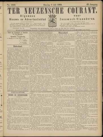 Ter Neuzensche Courant. Algemeen Nieuws- en Advertentieblad voor Zeeuwsch-Vlaanderen / Neuzensche Courant ... (idem) / (Algemeen) nieuws en advertentieblad voor Zeeuwsch-Vlaanderen 1909-07-06