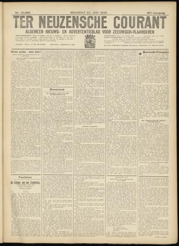 Ter Neuzensche Courant. Algemeen Nieuws- en Advertentieblad voor Zeeuwsch-Vlaanderen / Neuzensche Courant ... (idem) / (Algemeen) nieuws en advertentieblad voor Zeeuwsch-Vlaanderen 1940-07-22