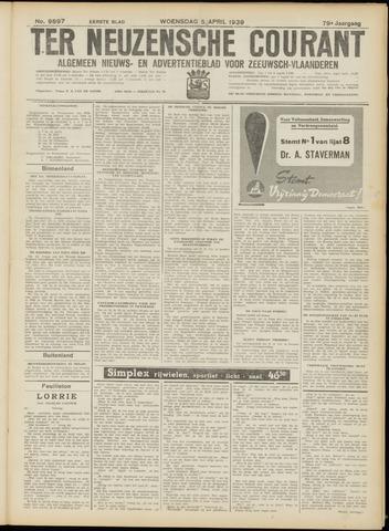 Ter Neuzensche Courant. Algemeen Nieuws- en Advertentieblad voor Zeeuwsch-Vlaanderen / Neuzensche Courant ... (idem) / (Algemeen) nieuws en advertentieblad voor Zeeuwsch-Vlaanderen 1939-04-05