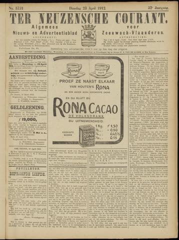 Ter Neuzensche Courant. Algemeen Nieuws- en Advertentieblad voor Zeeuwsch-Vlaanderen / Neuzensche Courant ... (idem) / (Algemeen) nieuws en advertentieblad voor Zeeuwsch-Vlaanderen 1912-04-23