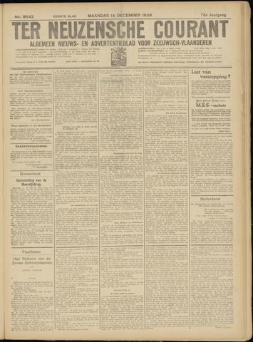 Ter Neuzensche Courant. Algemeen Nieuws- en Advertentieblad voor Zeeuwsch-Vlaanderen / Neuzensche Courant ... (idem) / (Algemeen) nieuws en advertentieblad voor Zeeuwsch-Vlaanderen 1936-12-14