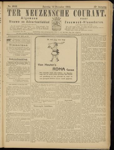 Ter Neuzensche Courant. Algemeen Nieuws- en Advertentieblad voor Zeeuwsch-Vlaanderen / Neuzensche Courant ... (idem) / (Algemeen) nieuws en advertentieblad voor Zeeuwsch-Vlaanderen 1912-12-14
