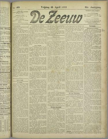De Zeeuw. Christelijk-historisch nieuwsblad voor Zeeland 1921-04-15