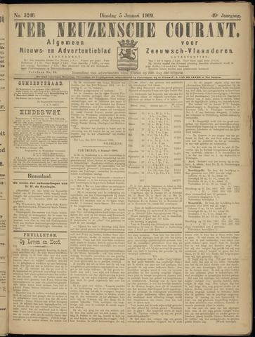 Ter Neuzensche Courant. Algemeen Nieuws- en Advertentieblad voor Zeeuwsch-Vlaanderen / Neuzensche Courant ... (idem) / (Algemeen) nieuws en advertentieblad voor Zeeuwsch-Vlaanderen 1909-01-05