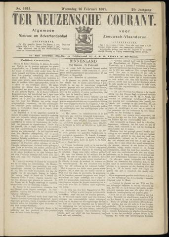 Ter Neuzensche Courant. Algemeen Nieuws- en Advertentieblad voor Zeeuwsch-Vlaanderen / Neuzensche Courant ... (idem) / (Algemeen) nieuws en advertentieblad voor Zeeuwsch-Vlaanderen 1881-02-16