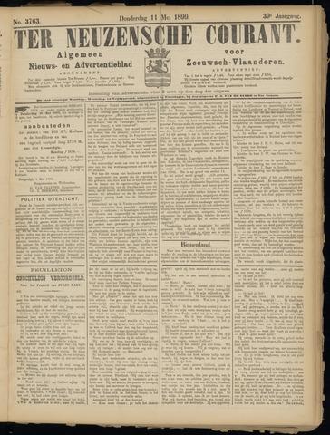 Ter Neuzensche Courant. Algemeen Nieuws- en Advertentieblad voor Zeeuwsch-Vlaanderen / Neuzensche Courant ... (idem) / (Algemeen) nieuws en advertentieblad voor Zeeuwsch-Vlaanderen 1899-05-11