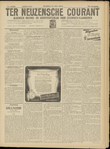 Ter Neuzensche Courant. Algemeen Nieuws- en Advertentieblad voor Zeeuwsch-Vlaanderen / Neuzensche Courant ... (idem) / (Algemeen) nieuws en advertentieblad voor Zeeuwsch-Vlaanderen 1939-07-14