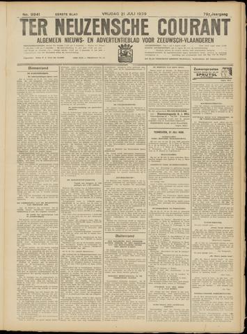 Ter Neuzensche Courant. Algemeen Nieuws- en Advertentieblad voor Zeeuwsch-Vlaanderen / Neuzensche Courant ... (idem) / (Algemeen) nieuws en advertentieblad voor Zeeuwsch-Vlaanderen 1939-07-21