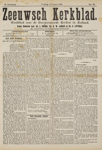 Zeeuwsche kerkbode, weekblad gewijd aan de belangen der gereformeerde kerken/ Zeeuwsch kerkblad 1908-04-10