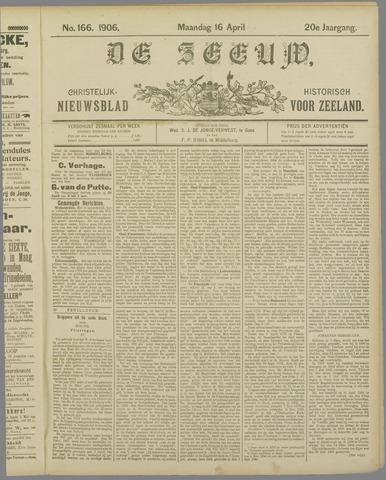 De Zeeuw. Christelijk-historisch nieuwsblad voor Zeeland 1906-04-16