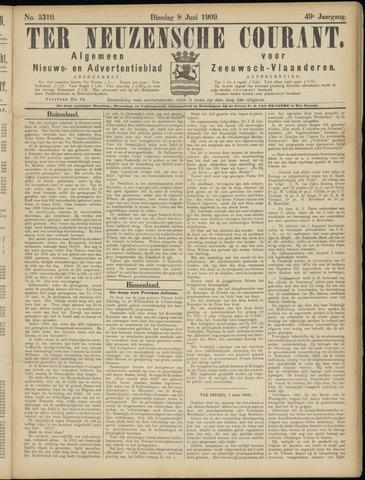 Ter Neuzensche Courant. Algemeen Nieuws- en Advertentieblad voor Zeeuwsch-Vlaanderen / Neuzensche Courant ... (idem) / (Algemeen) nieuws en advertentieblad voor Zeeuwsch-Vlaanderen 1909-06-08