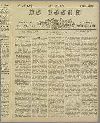 De Zeeuw. Christelijk-historisch nieuwsblad voor Zeeland 1906-06-09