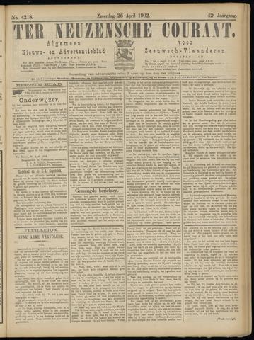 Ter Neuzensche Courant. Algemeen Nieuws- en Advertentieblad voor Zeeuwsch-Vlaanderen / Neuzensche Courant ... (idem) / (Algemeen) nieuws en advertentieblad voor Zeeuwsch-Vlaanderen 1902-04-26