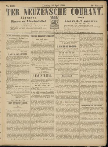 Ter Neuzensche Courant. Algemeen Nieuws- en Advertentieblad voor Zeeuwsch-Vlaanderen / Neuzensche Courant ... (idem) / (Algemeen) nieuws en advertentieblad voor Zeeuwsch-Vlaanderen 1898-04-16