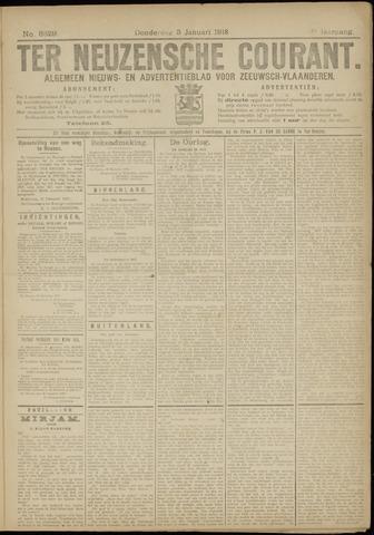 Ter Neuzensche Courant. Algemeen Nieuws- en Advertentieblad voor Zeeuwsch-Vlaanderen / Neuzensche Courant ... (idem) / (Algemeen) nieuws en advertentieblad voor Zeeuwsch-Vlaanderen 1918-01-03