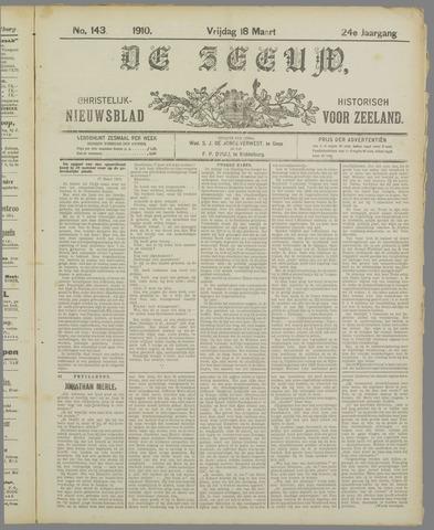 De Zeeuw. Christelijk-historisch nieuwsblad voor Zeeland 1910-03-18