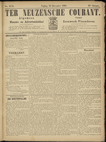 Ter Neuzensche Courant. Algemeen Nieuws- en Advertentieblad voor Zeeuwsch-Vlaanderen / Neuzensche Courant ... (idem) / (Algemeen) nieuws en advertentieblad voor Zeeuwsch-Vlaanderen 1891-12-25