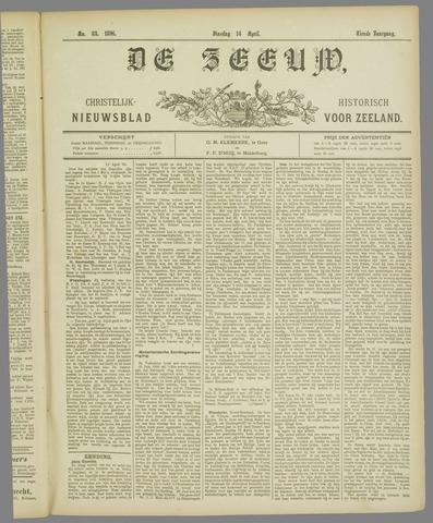 De Zeeuw. Christelijk-historisch nieuwsblad voor Zeeland 1896-04-14