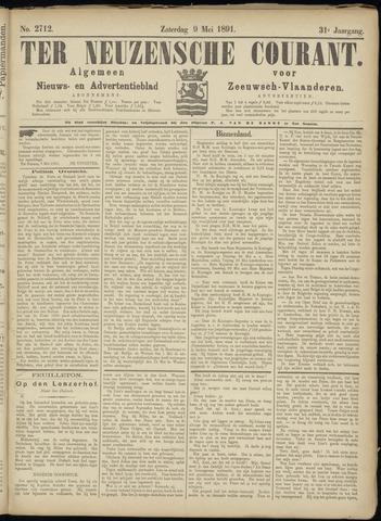Ter Neuzensche Courant. Algemeen Nieuws- en Advertentieblad voor Zeeuwsch-Vlaanderen / Neuzensche Courant ... (idem) / (Algemeen) nieuws en advertentieblad voor Zeeuwsch-Vlaanderen 1891-05-09