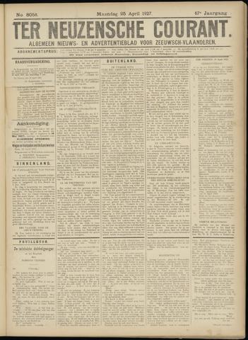 Ter Neuzensche Courant. Algemeen Nieuws- en Advertentieblad voor Zeeuwsch-Vlaanderen / Neuzensche Courant ... (idem) / (Algemeen) nieuws en advertentieblad voor Zeeuwsch-Vlaanderen 1927-04-25