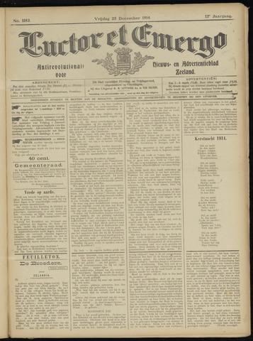 Luctor et Emergo. Antirevolutionair nieuws- en advertentieblad voor Zeeland / Zeeuwsch-Vlaanderen. Orgaan ter verspreiding van de christelijke beginselen in Zeeuwsch-Vlaanderen 1914-12-25