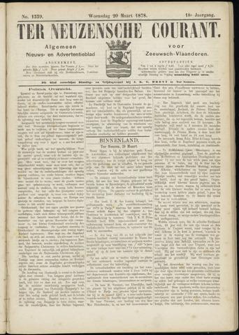 Ter Neuzensche Courant. Algemeen Nieuws- en Advertentieblad voor Zeeuwsch-Vlaanderen / Neuzensche Courant ... (idem) / (Algemeen) nieuws en advertentieblad voor Zeeuwsch-Vlaanderen 1878-03-20