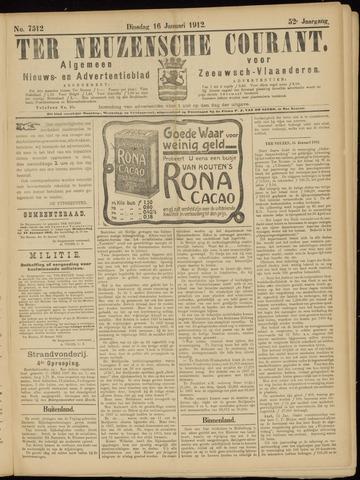 Ter Neuzensche Courant. Algemeen Nieuws- en Advertentieblad voor Zeeuwsch-Vlaanderen / Neuzensche Courant ... (idem) / (Algemeen) nieuws en advertentieblad voor Zeeuwsch-Vlaanderen 1912-01-16