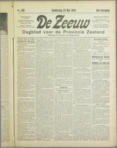De Zeeuw. Christelijk-historisch nieuwsblad voor Zeeland 1929-05-23