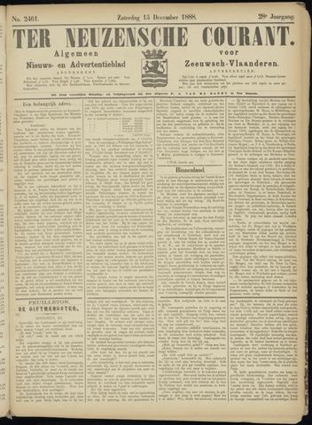 Ter Neuzensche Courant. Algemeen Nieuws- en Advertentieblad voor Zeeuwsch-Vlaanderen / Neuzensche Courant ... (idem) / (Algemeen) nieuws en advertentieblad voor Zeeuwsch-Vlaanderen 1888-12-15