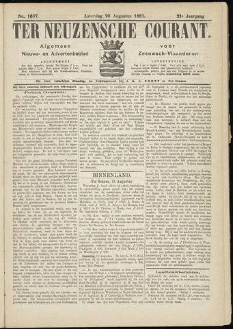 Ter Neuzensche Courant. Algemeen Nieuws- en Advertentieblad voor Zeeuwsch-Vlaanderen / Neuzensche Courant ... (idem) / (Algemeen) nieuws en advertentieblad voor Zeeuwsch-Vlaanderen 1881-08-20