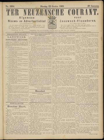 Ter Neuzensche Courant. Algemeen Nieuws- en Advertentieblad voor Zeeuwsch-Vlaanderen / Neuzensche Courant ... (idem) / (Algemeen) nieuws en advertentieblad voor Zeeuwsch-Vlaanderen 1909-10-12