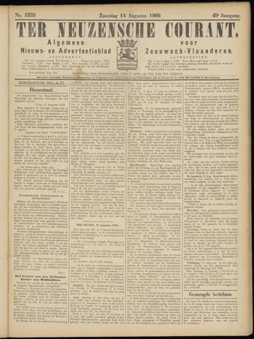 Ter Neuzensche Courant. Algemeen Nieuws- en Advertentieblad voor Zeeuwsch-Vlaanderen / Neuzensche Courant ... (idem) / (Algemeen) nieuws en advertentieblad voor Zeeuwsch-Vlaanderen 1909-08-14