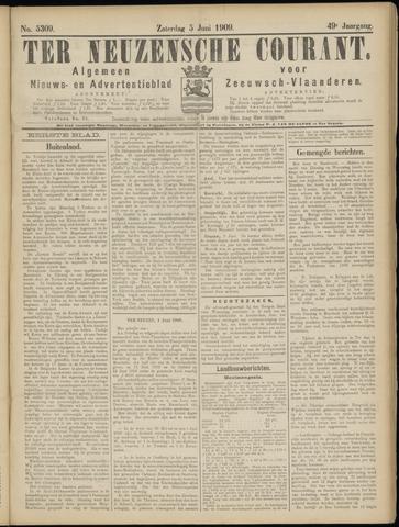Ter Neuzensche Courant. Algemeen Nieuws- en Advertentieblad voor Zeeuwsch-Vlaanderen / Neuzensche Courant ... (idem) / (Algemeen) nieuws en advertentieblad voor Zeeuwsch-Vlaanderen 1909-06-05