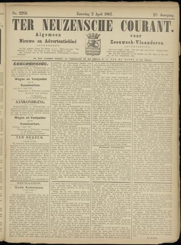Ter Neuzensche Courant. Algemeen Nieuws- en Advertentieblad voor Zeeuwsch-Vlaanderen / Neuzensche Courant ... (idem) / (Algemeen) nieuws en advertentieblad voor Zeeuwsch-Vlaanderen 1887-04-02