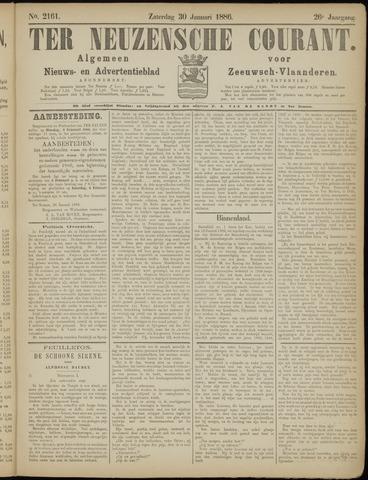 Ter Neuzensche Courant. Algemeen Nieuws- en Advertentieblad voor Zeeuwsch-Vlaanderen / Neuzensche Courant ... (idem) / (Algemeen) nieuws en advertentieblad voor Zeeuwsch-Vlaanderen 1886-01-30