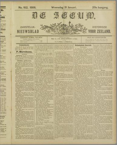 De Zeeuw. Christelijk-historisch nieuwsblad voor Zeeland 1906-01-31