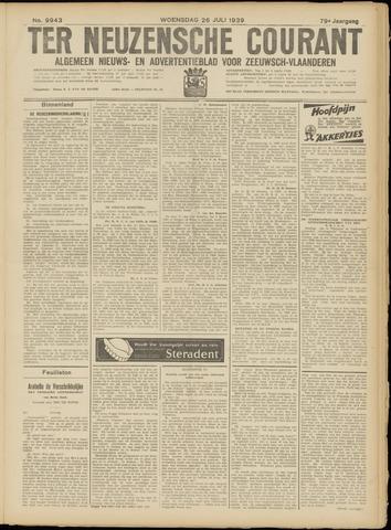 Ter Neuzensche Courant. Algemeen Nieuws- en Advertentieblad voor Zeeuwsch-Vlaanderen / Neuzensche Courant ... (idem) / (Algemeen) nieuws en advertentieblad voor Zeeuwsch-Vlaanderen 1939-07-26